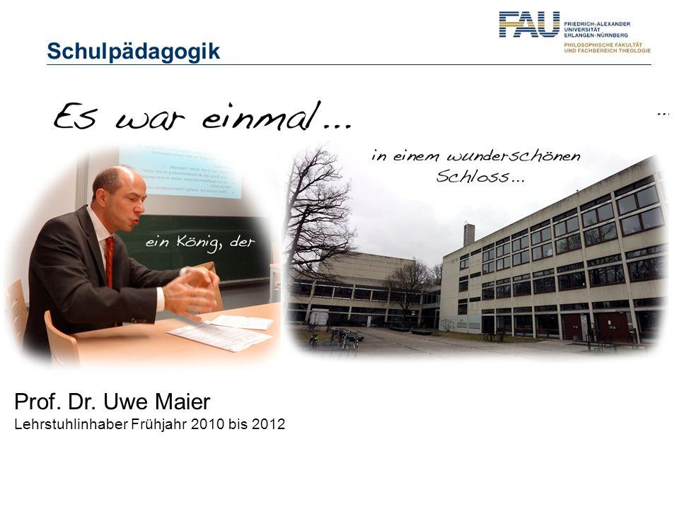Schulpädagogik Prof. Dr. Uwe Maier