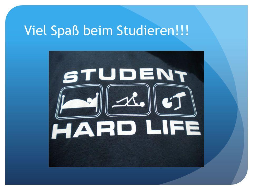 Viel Spaß beim Studieren!!!