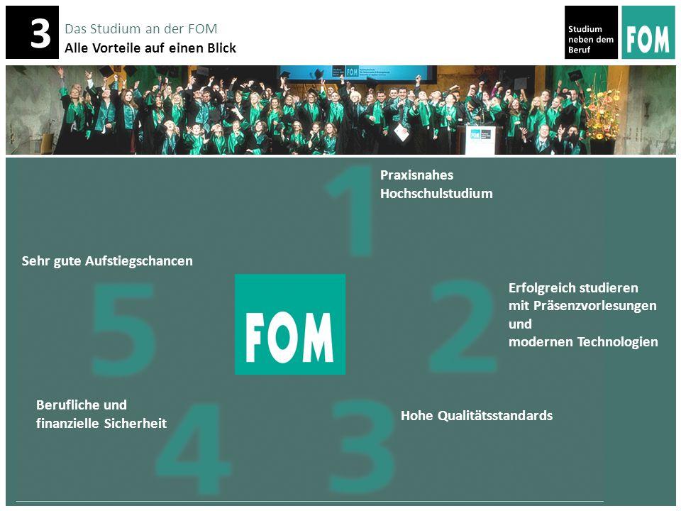 3 3 Das Studium an der FOM Alle Vorteile auf einen Blick Praxisnahes