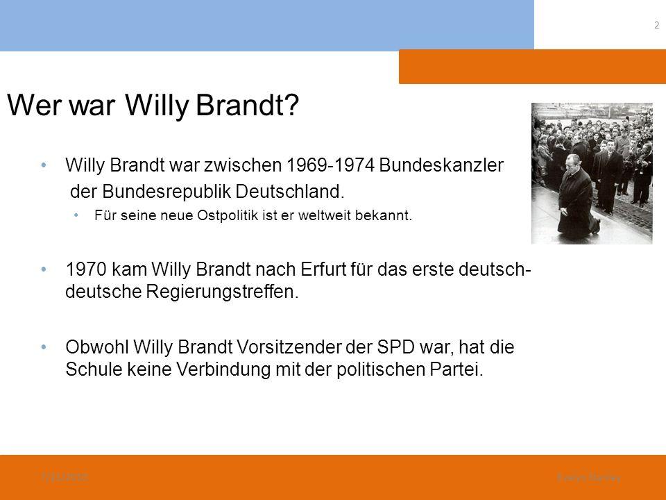 Wer war Willy Brandt Willy Brandt war zwischen 1969-1974 Bundeskanzler. der Bundesrepublik Deutschland.