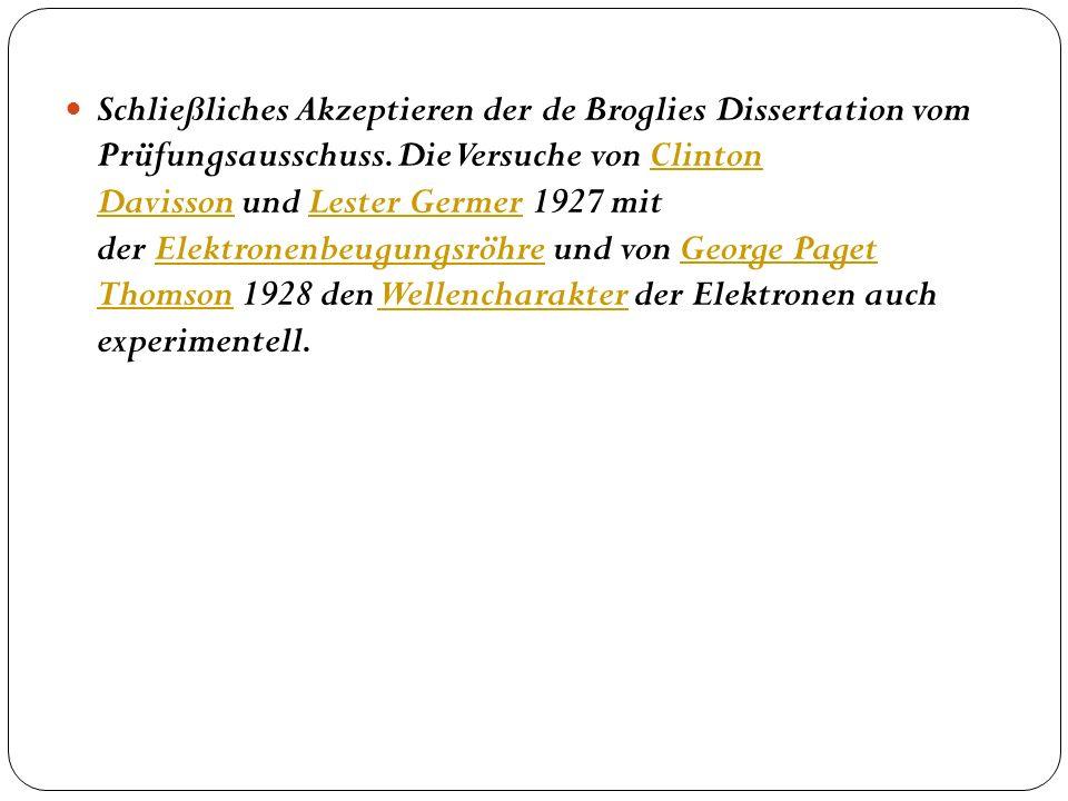 Schließliches Akzeptieren der de Broglies Dissertation vom Prüfungsausschuss.