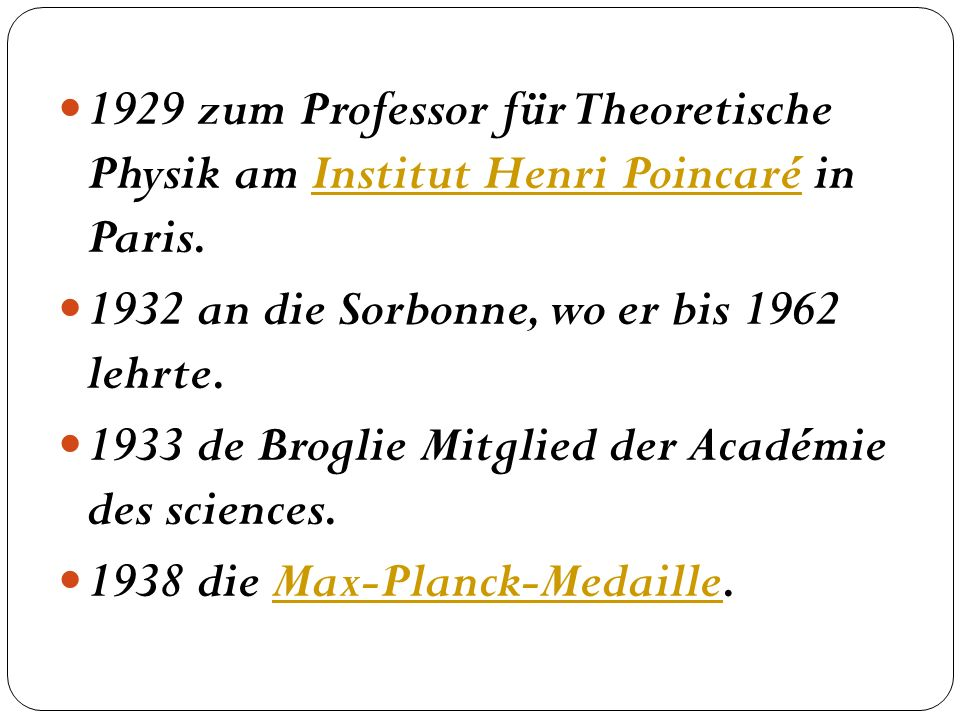 1929 zum Professor für Theoretische Physik am Institut Henri Poincaré in Paris.
