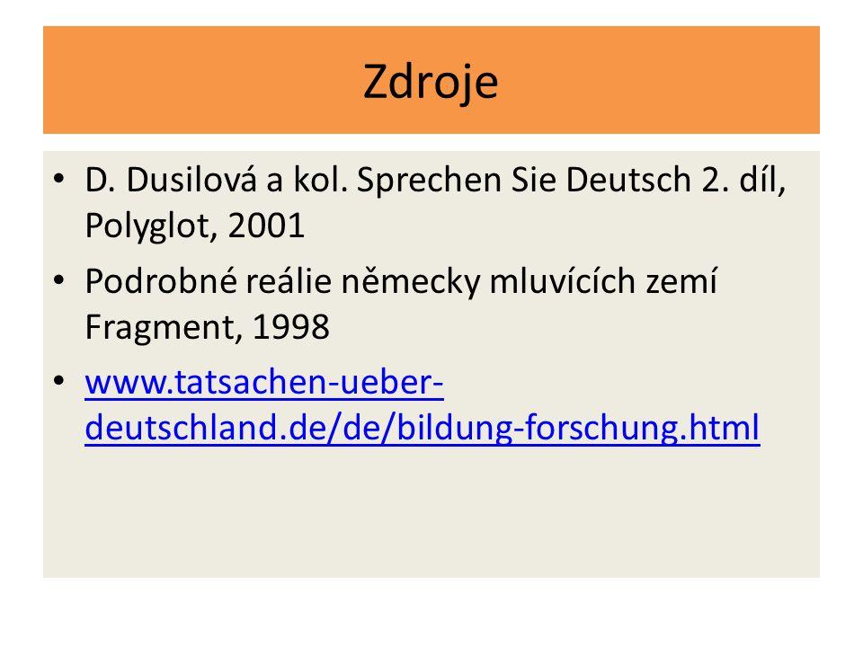 Zdroje D. Dusilová a kol. Sprechen Sie Deutsch 2. díl, Polyglot, 2001
