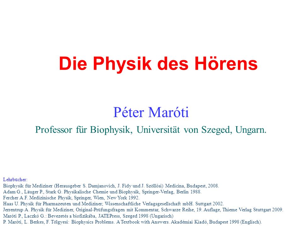 Professor für Biophysik, Universität von Szeged, Ungarn.