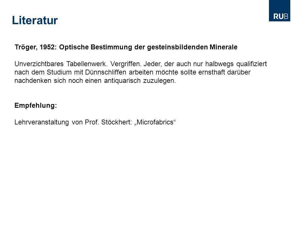 Literatur Tröger, 1952: Optische Bestimmung der gesteinsbildenden Minerale.