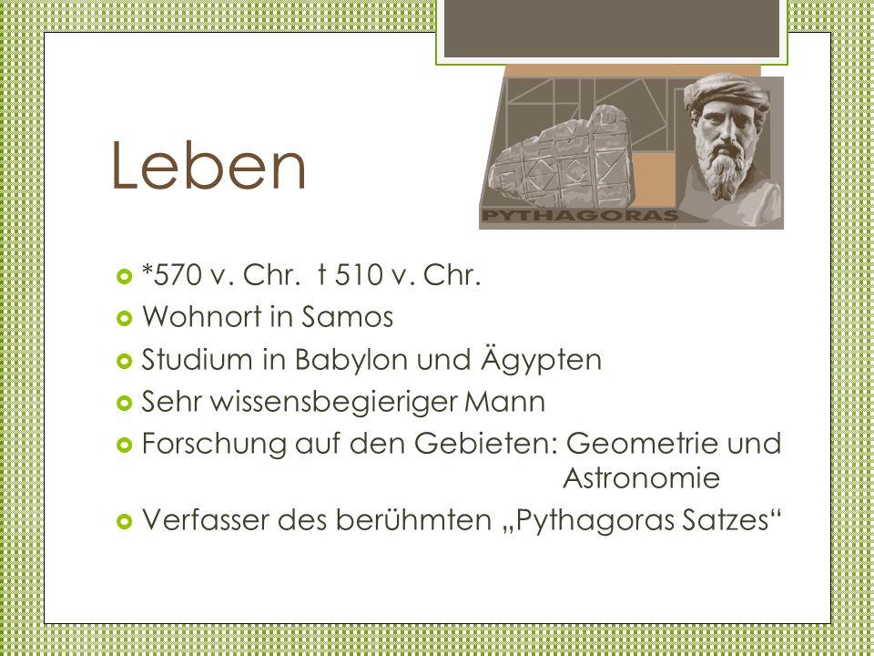 Leben *570 v. Chr. t 510 v. Chr. Wohnort in Samos