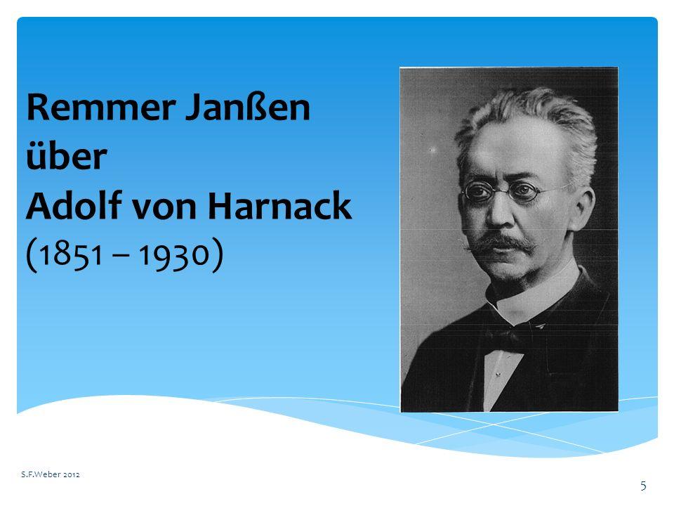 Remmer Janßen über Adolf von Harnack (1851 – 1930) S.F.Weber 2012