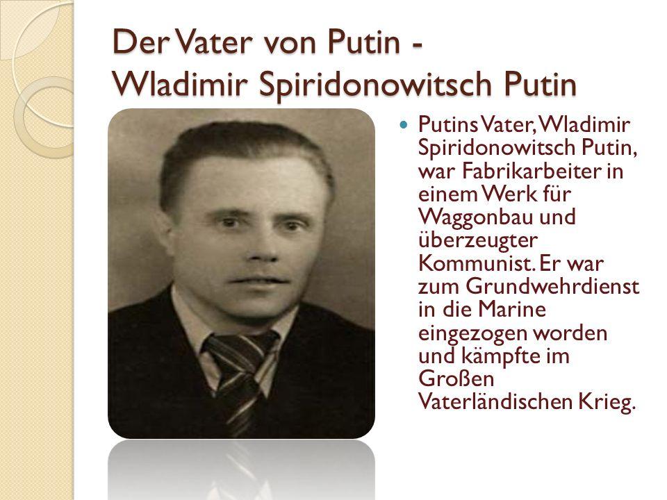 Der Vater von Putin - Wladimir Spiridonowitsch Putin