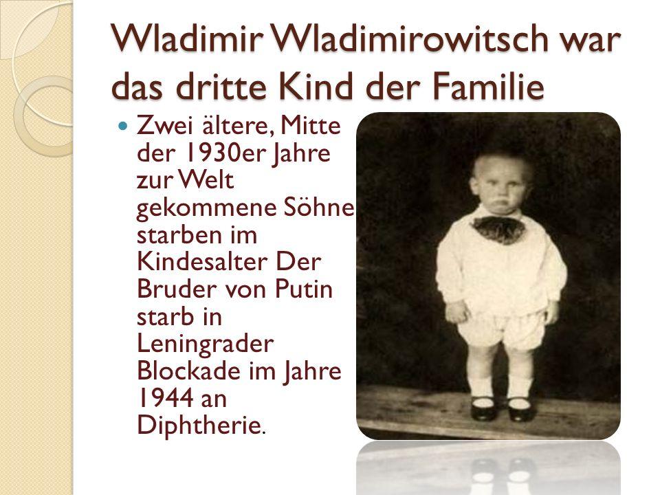 Wladimir Wladimirowitsch war das dritte Kind der Familie