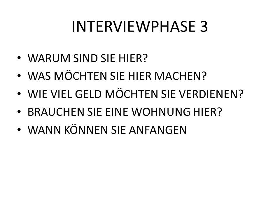 INTERVIEWPHASE 3 WARUM SIND SIE HIER WAS MÖCHTEN SIE HIER MACHEN
