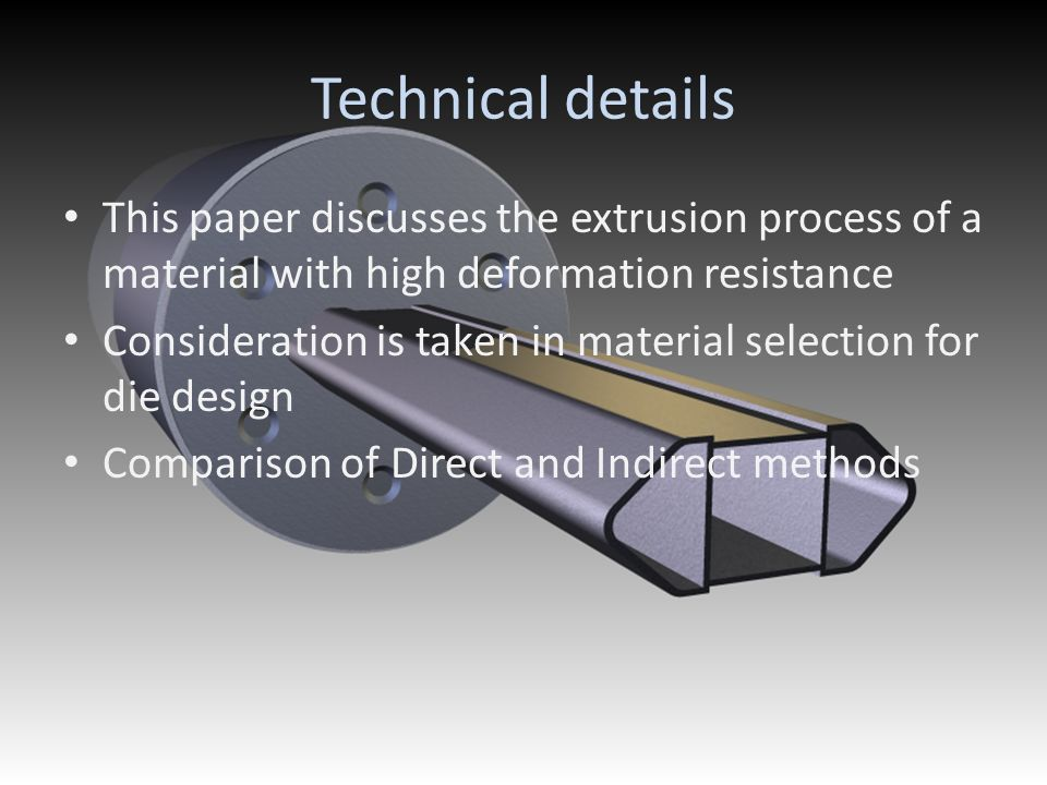 Technical details This paper discusses the extrusion process of a material with high deformation resistance.