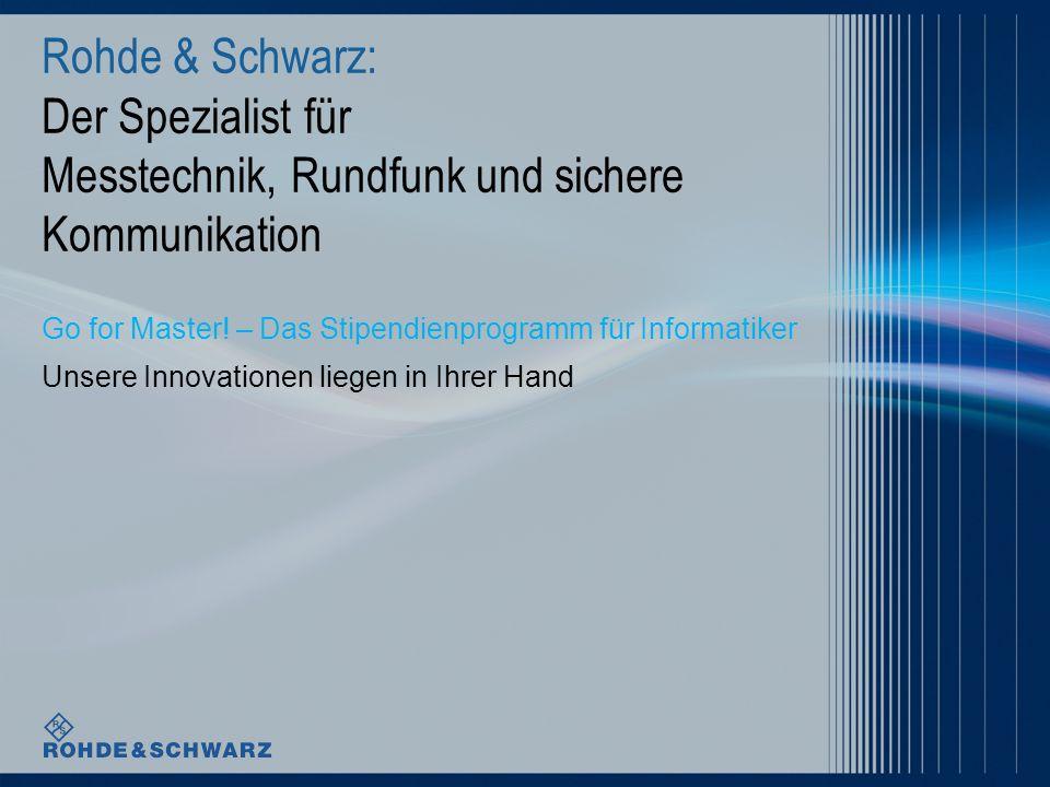 Rohde & Schwarz: Der Spezialist für Messtechnik, Rundfunk und sichere Kommunikation