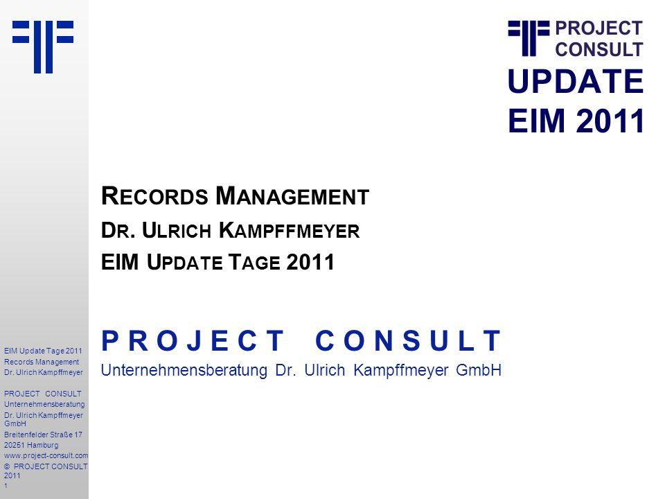 P R O J E C T C O N S U L T Records Management Dr. Ulrich Kampffmeyer