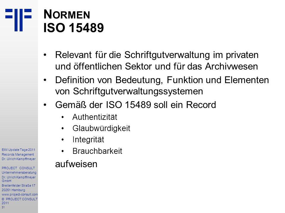 Normen ISO 15489 Relevant für die Schriftgutverwaltung im privaten und öffentlichen Sektor und für das Archivwesen.