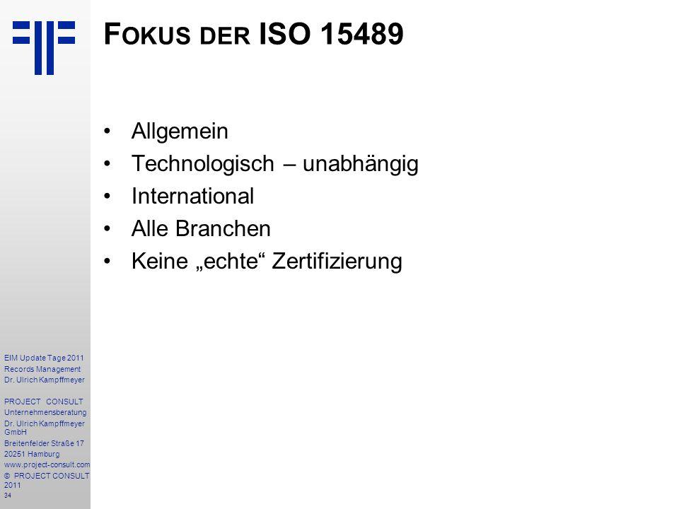 Fokus der ISO 15489 Allgemein Technologisch – unabhängig International