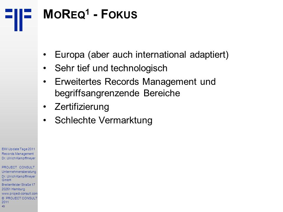 MoReq1 - Fokus Europa (aber auch international adaptiert)