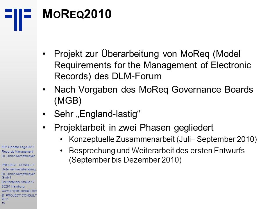 MoReq2010 Projekt zur Überarbeitung von MoReq (Model Requirements for the Management of Electronic Records) des DLM-Forum.