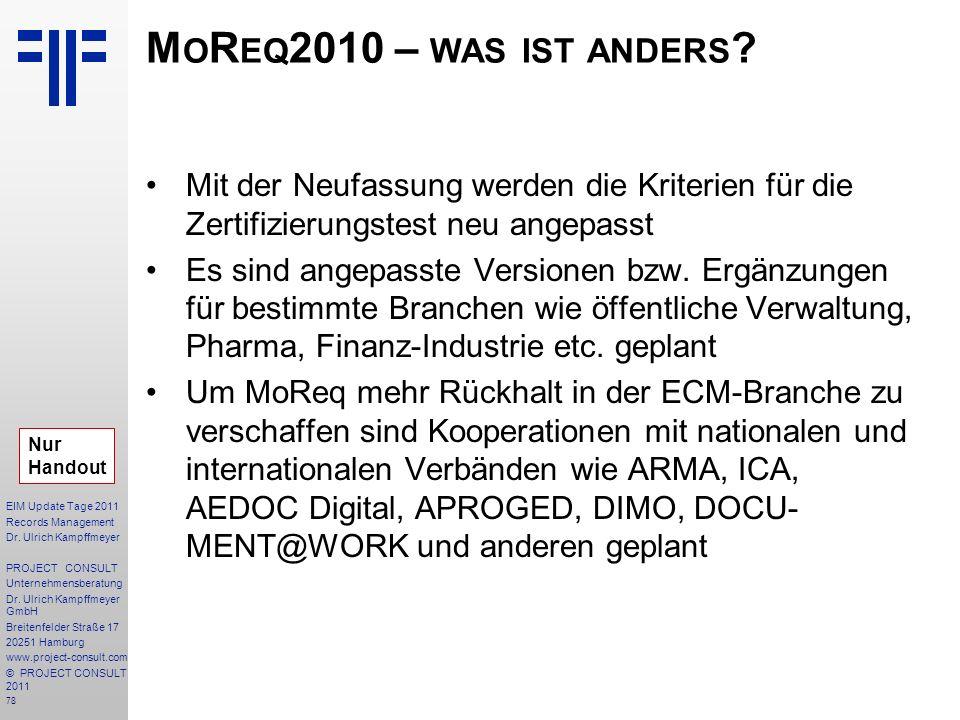MoReq2010 – was ist anders Mit der Neufassung werden die Kriterien für die Zertifizierungstest neu angepasst.