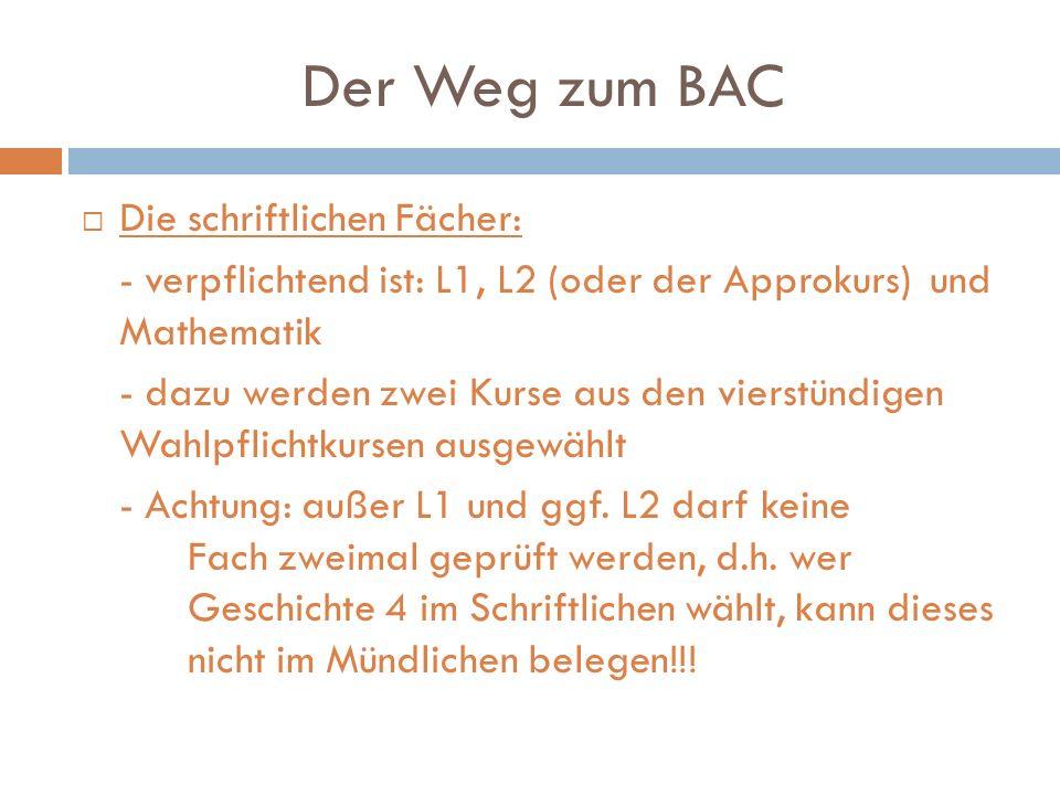 Der Weg zum BAC Die schriftlichen Fächer: