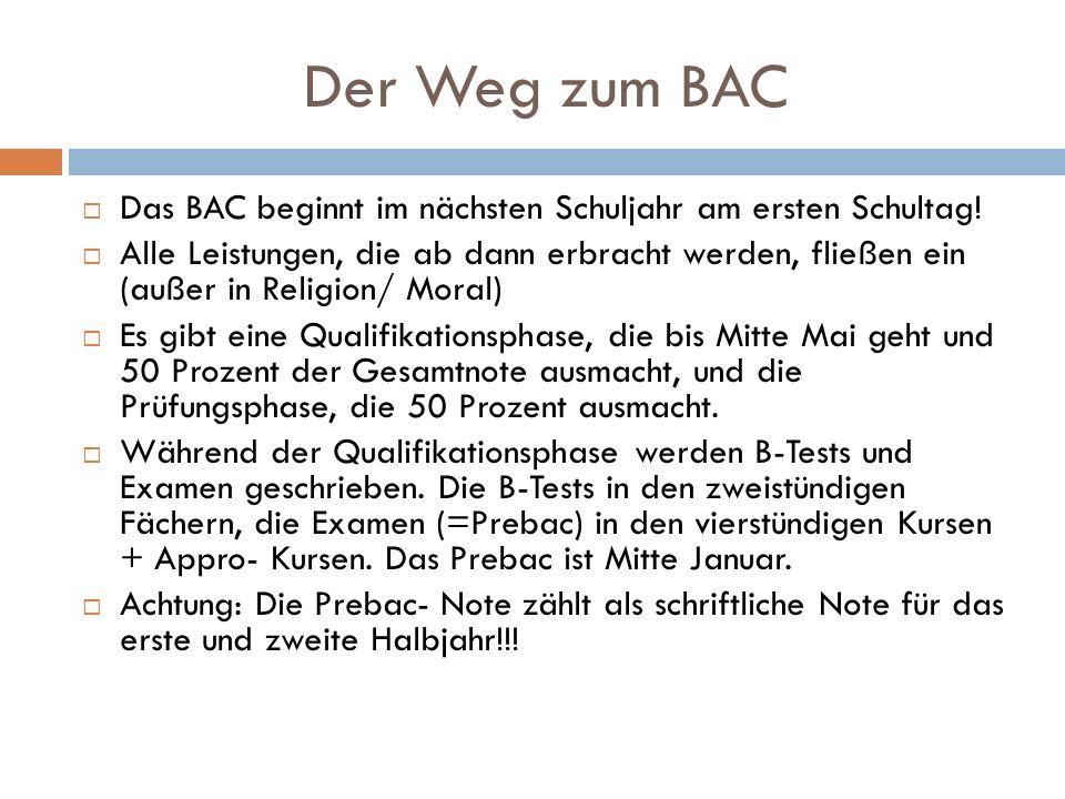 Der Weg zum BAC Das BAC beginnt im nächsten Schuljahr am ersten Schultag!