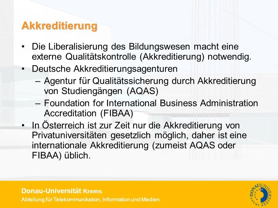 Akkreditierung Die Liberalisierung des Bildungswesen macht eine externe Qualitätskontrolle (Akkreditierung) notwendig.