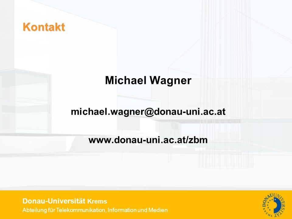 Kontakt Michael Wagner michael.wagner@donau-uni.ac.at