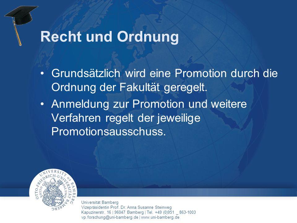 Recht und Ordnung Grundsätzlich wird eine Promotion durch die Ordnung der Fakultät geregelt.