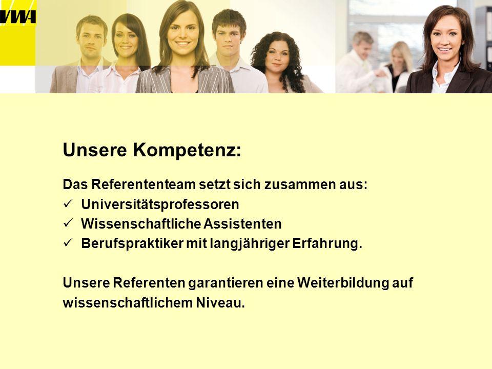 Unsere Kompetenz: Das Referententeam setzt sich zusammen aus: