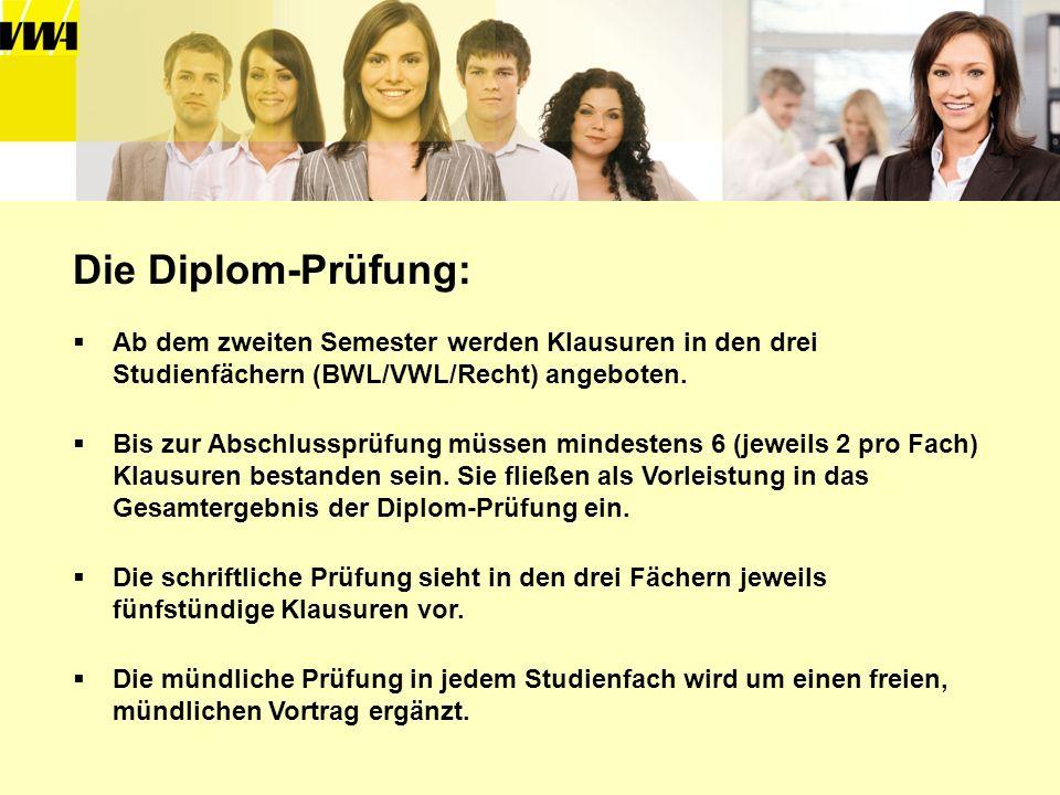 Die Diplom-Prüfung:Ab dem zweiten Semester werden Klausuren in den drei Studienfächern (BWL/VWL/Recht) angeboten.
