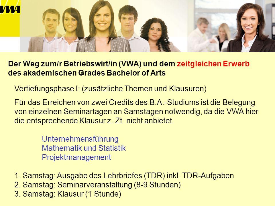 Der Weg zum/r Betriebswirt/in (VWA) und dem zeitgleichen Erwerb des akademischen Grades Bachelor of Arts