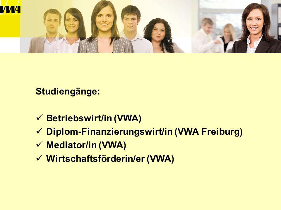 Studiengänge:Betriebswirt/in (VWA) Diplom-Finanzierungswirt/in (VWA Freiburg) Mediator/in (VWA) Wirtschaftsförderin/er (VWA)