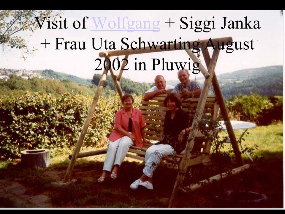 Visit of Wolfgang + Siggi Janka + Frau Uta Schwarting August 2002 in Pluwig