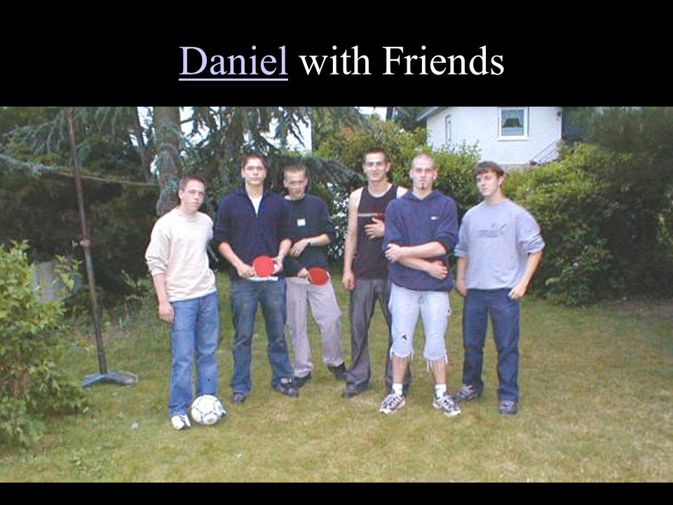 Daniel with Friends