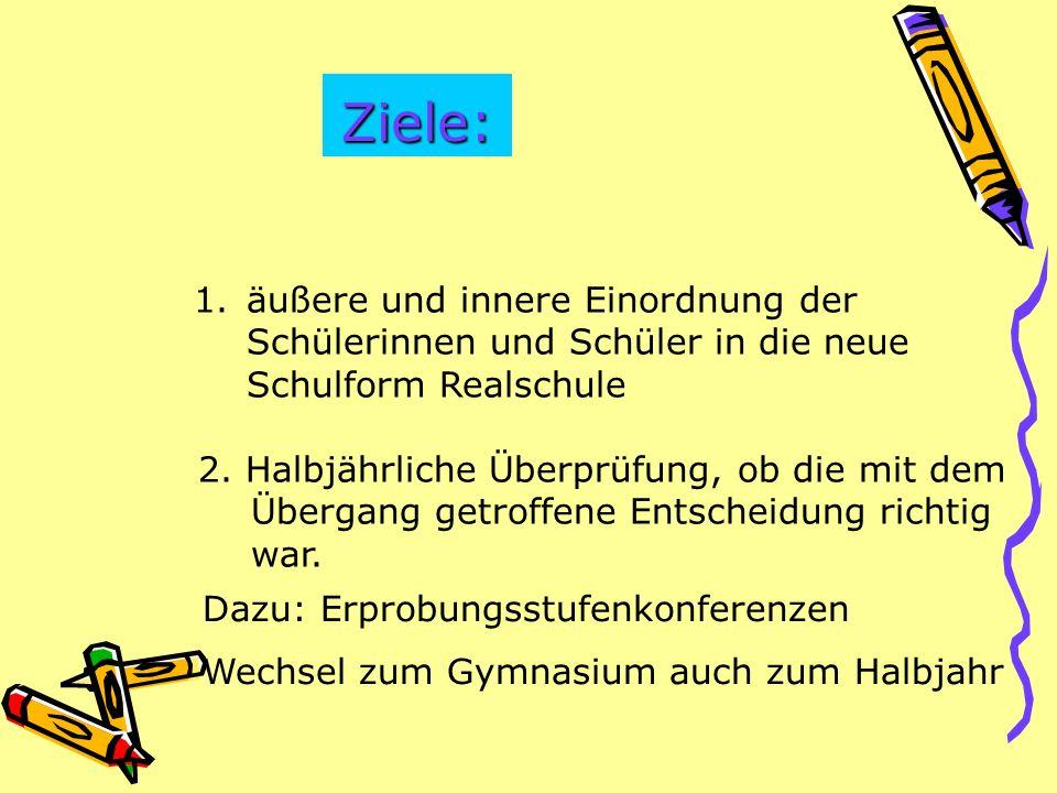 Ziele: äußere und innere Einordnung der Schülerinnen und Schüler in die neue Schulform Realschule.