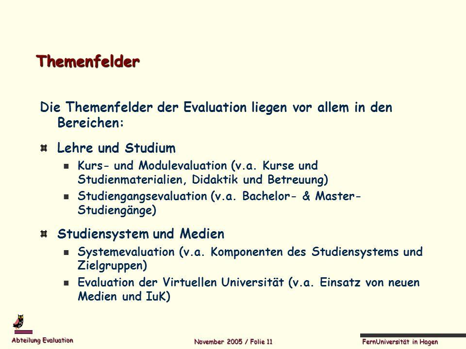 Themenfelder Die Themenfelder der Evaluation liegen vor allem in den Bereichen: Lehre und Studium.