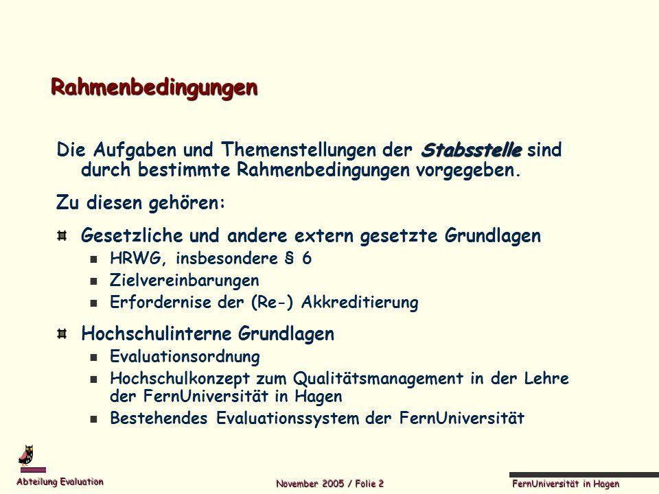 Rahmenbedingungen Die Aufgaben und Themenstellungen der Stabsstelle sind durch bestimmte Rahmenbedingungen vorgegeben.