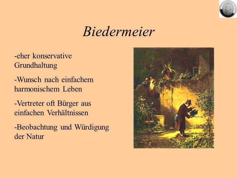 Biedermeier -eher konservative Grundhaltung