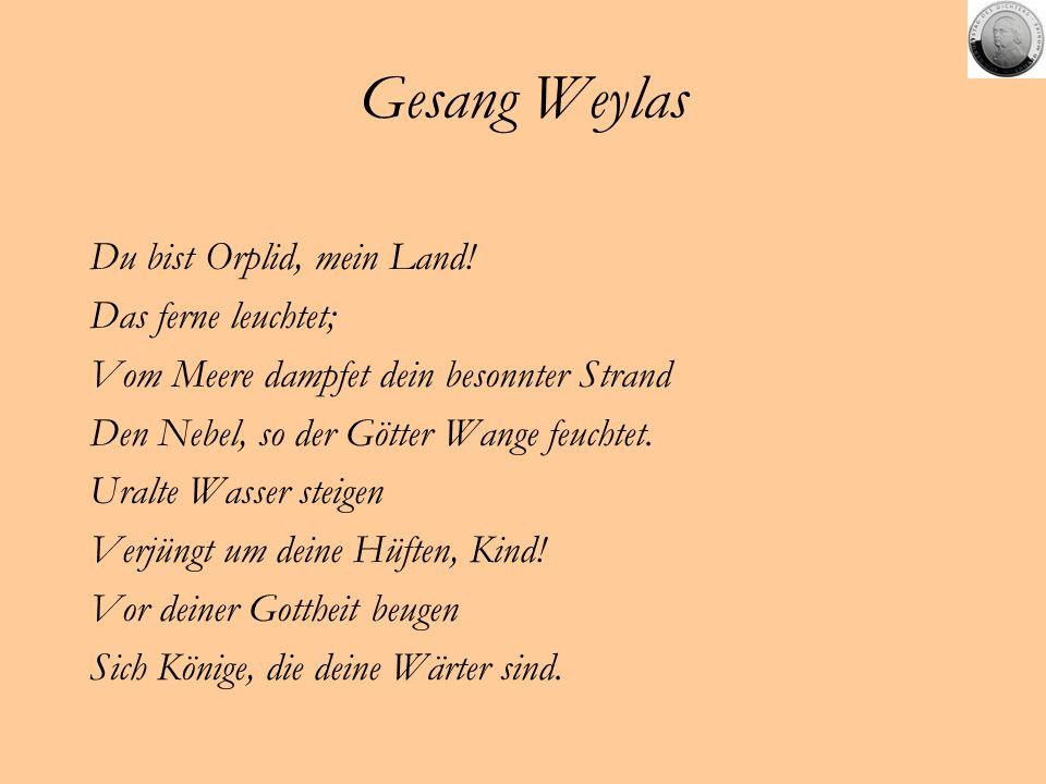 Gesang Weylas Du bist Orplid, mein Land! Das ferne leuchtet;