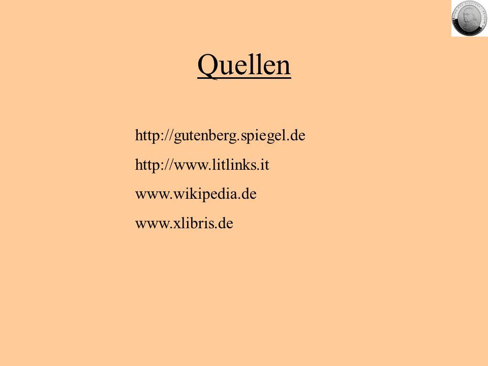 Quellen http://gutenberg.spiegel.de http://www.litlinks.it