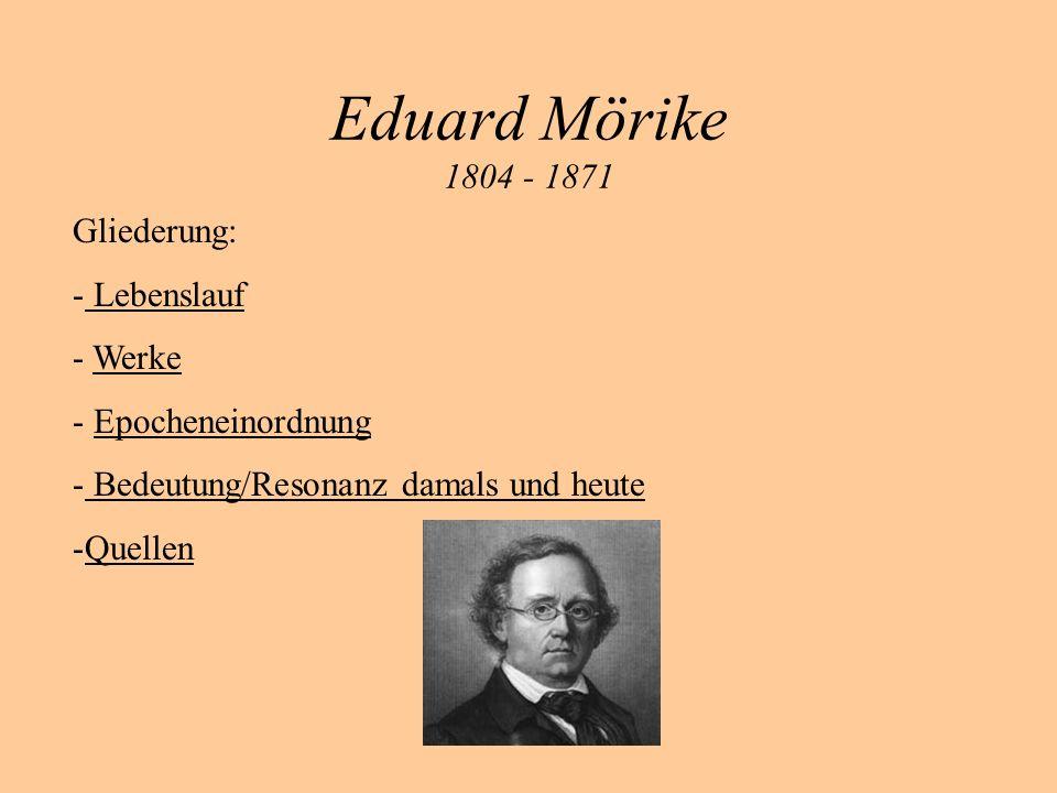 Eduard Mörike 1804 - 1871 Gliederung: Lebenslauf Werke