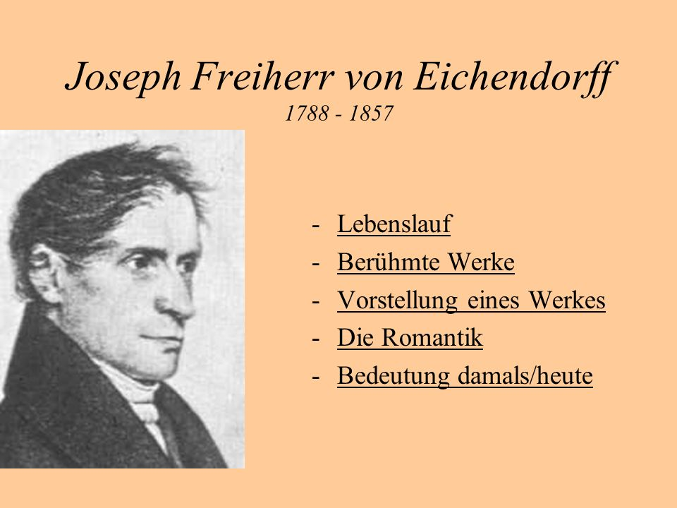 Joseph Freiherr von Eichendorff 1788 - 1857