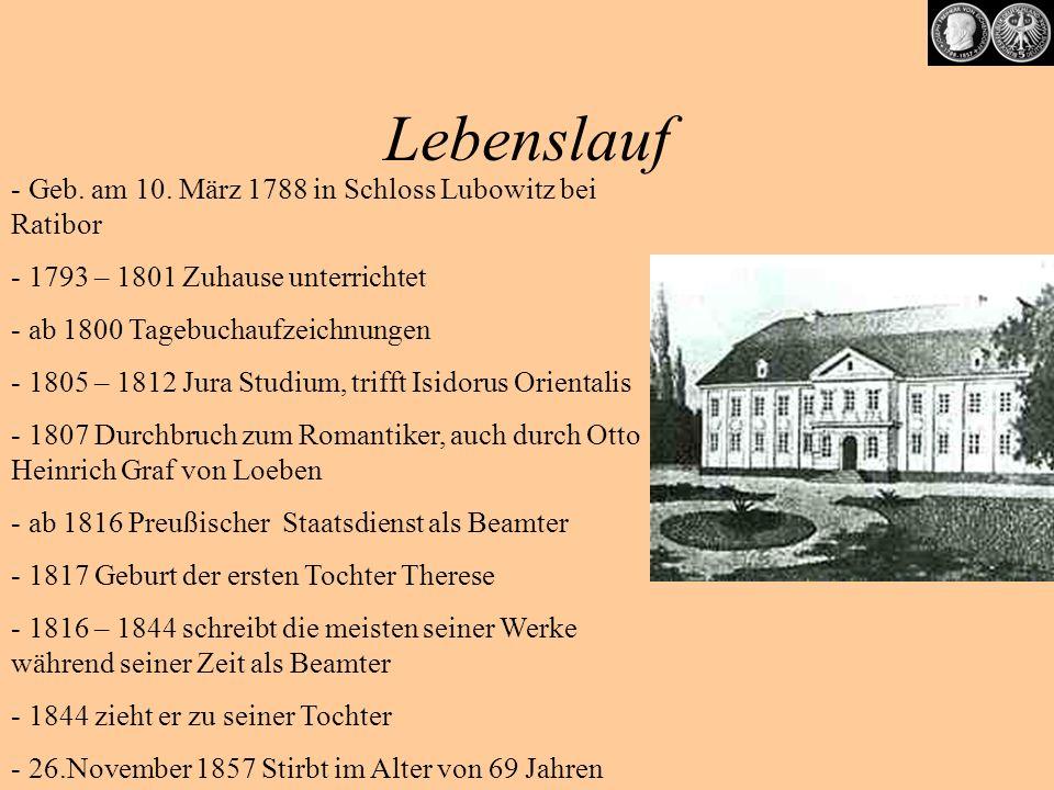 Lebenslauf Geb. am 10. März 1788 in Schloss Lubowitz bei Ratibor
