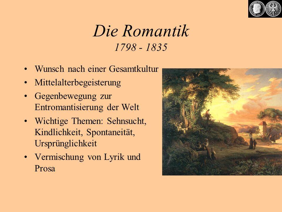 Die Romantik 1798 - 1835 Wunsch nach einer Gesamtkultur