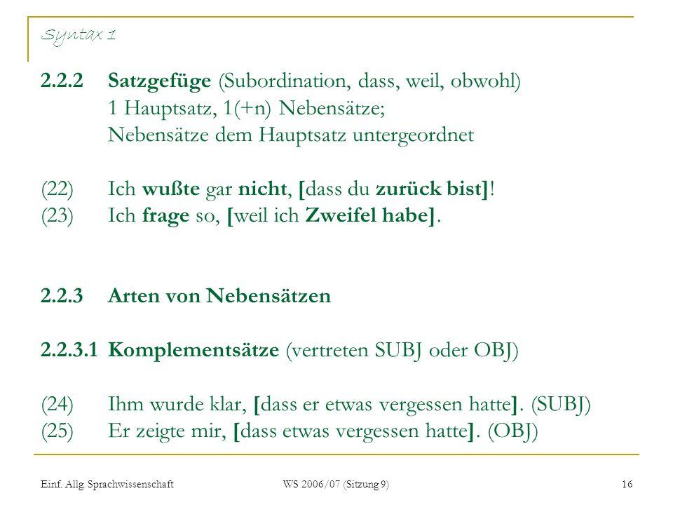 Syntax 1 2. 2. 2. Satzgefüge (Subordination, dass, weil, obwohl)