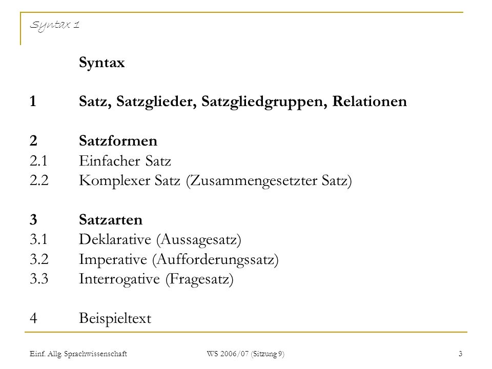Syntax 1. Syntax 1. Satz, Satzglieder, Satzgliedgruppen, Relationen. 2