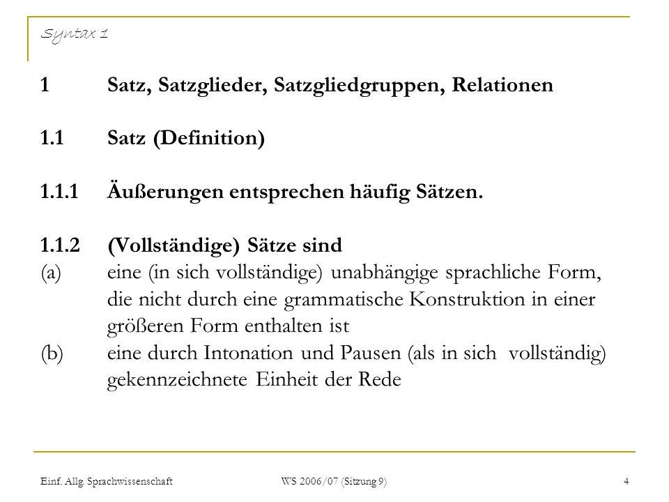 Syntax 1 1. Satz, Satzglieder, Satzgliedgruppen, Relationen 1. 1