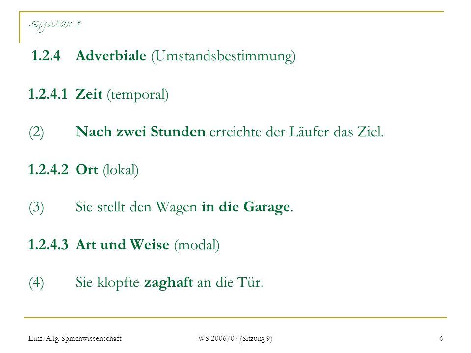 Syntax 1 1. 2. 4. Adverbiale (Umstandsbestimmung) 1. 2. 4. 1