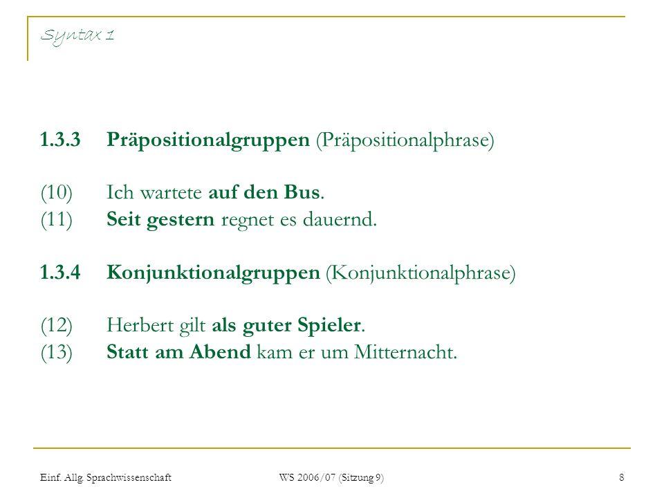 Syntax 1 1. 3. 3. Präpositionalgruppen (Präpositionalphrase) (10)