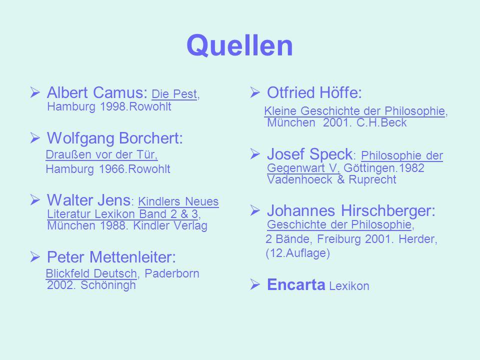 Quellen Albert Camus: Die Pest, Hamburg 1998.Rowohlt