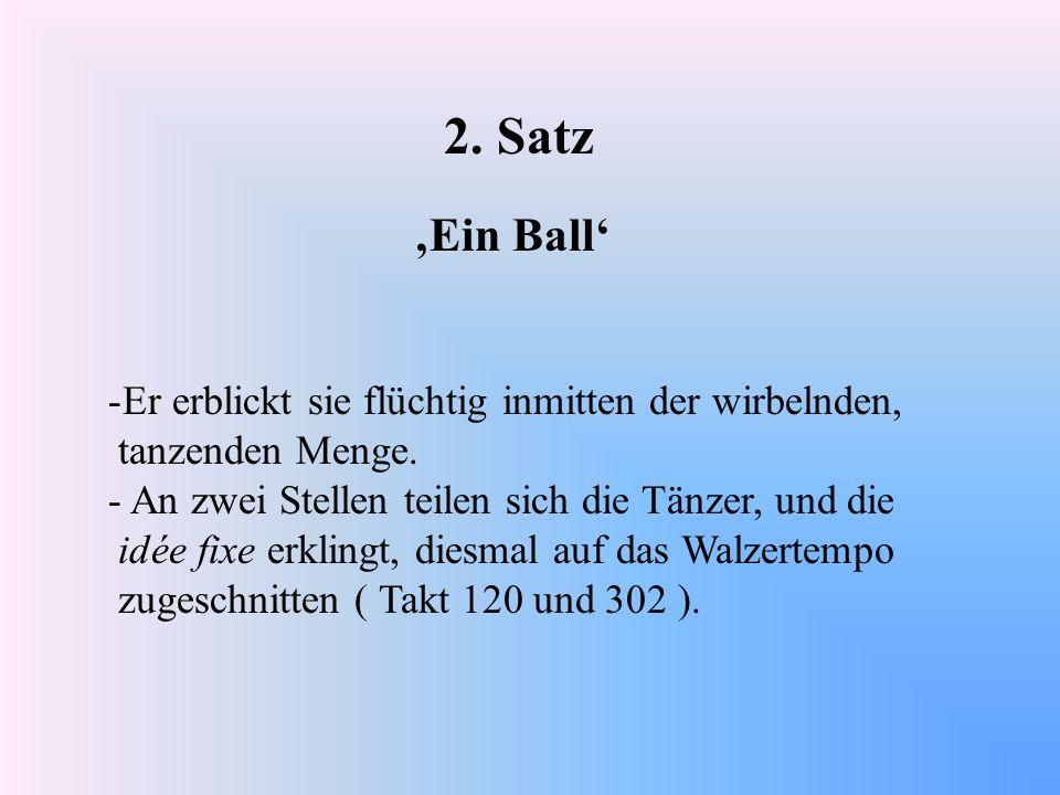 2. Satz 'Ein Ball' Er erblickt sie flüchtig inmitten der wirbelnden,